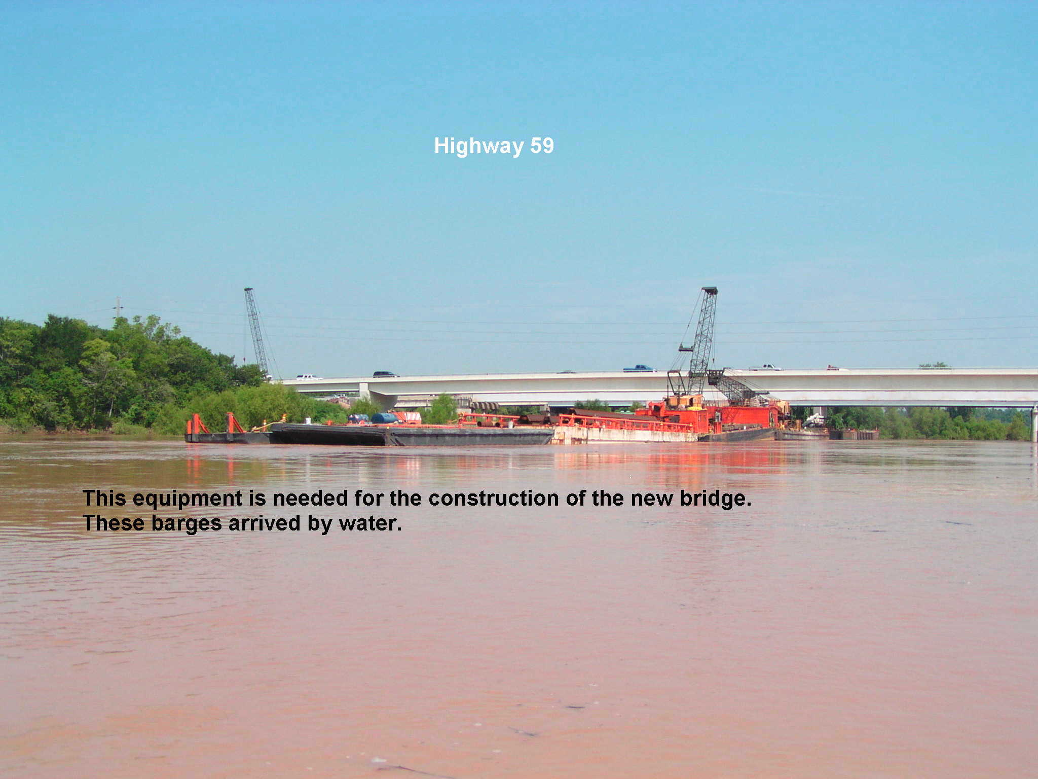 The construction of additional lanes for Hwy 59 over the Brazos River.